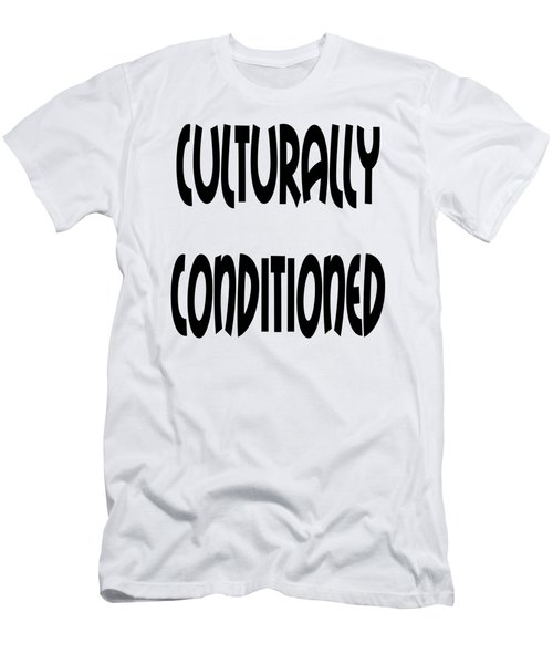 Culturally Condition - Conscious Mindful Quotes Men's T-Shirt (Athletic Fit)