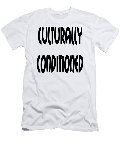 Culturally Condition Men's T-Shirt (Athletic Fit)