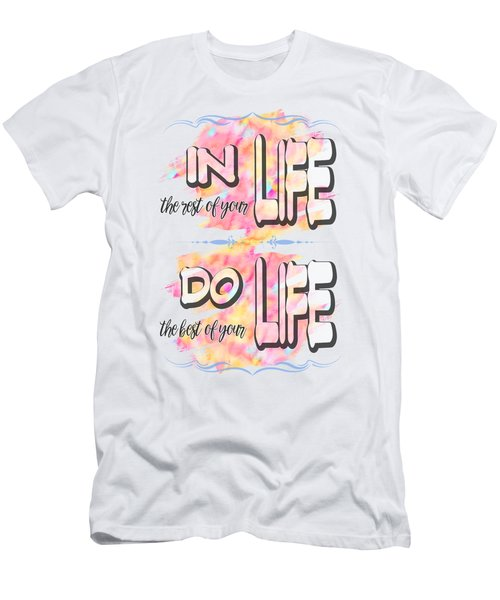 Do The Best Of Your Life Inspiring Typography Men's T-Shirt (Athletic Fit)