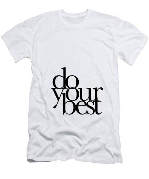 Do Your Best Men's T-Shirt (Athletic Fit)