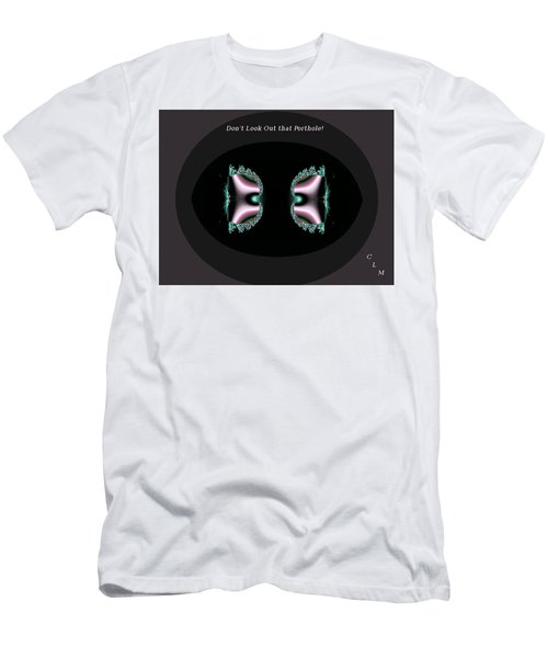 Dont Look Out That Porthole Men's T-Shirt (Athletic Fit)