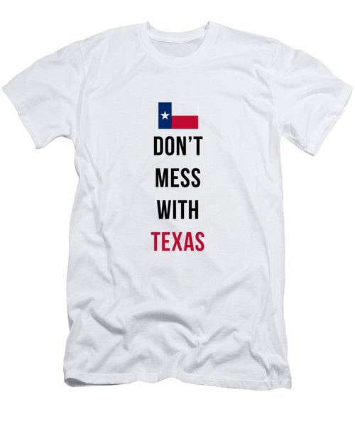 Don't Mess With Texas Phone Case Men's T-Shirt (Slim Fit) by Edward Fielding