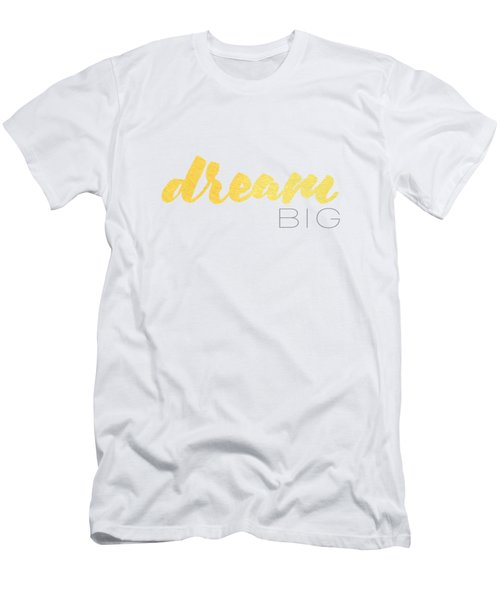 Dream Big Men's T-Shirt (Athletic Fit)