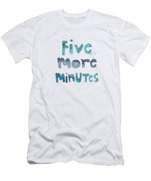 Five More Minutes Men's T-Shirt (Athletic Fit)