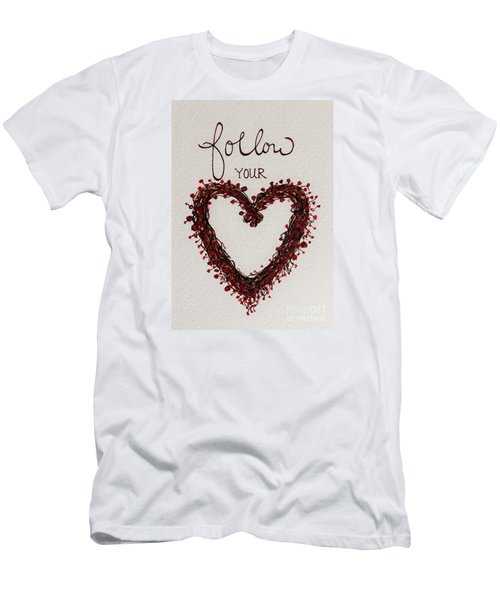 Follow Your Heart Men's T-Shirt (Slim Fit) by Elizabeth Robinette Tyndall