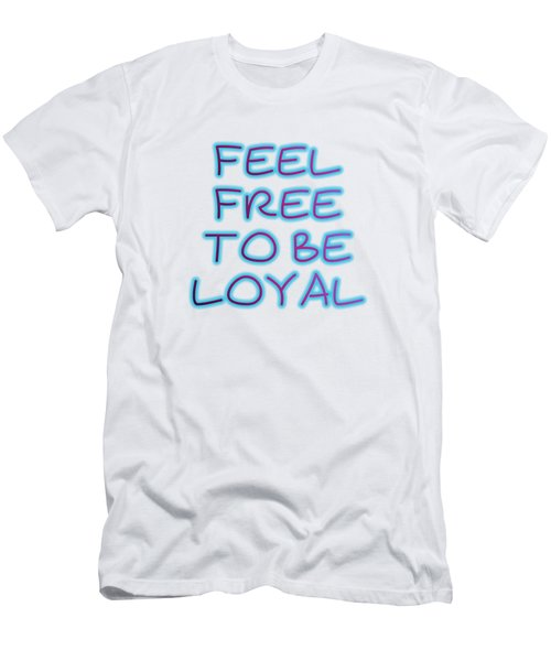 Free To Be Loyal Men's T-Shirt (Athletic Fit)