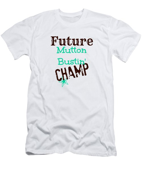 Future Mutton Bustin Champ Men's T-Shirt (Athletic Fit)