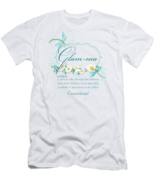 Glam-ma Grandma Grandmother For Glamorous Grannies Men's T-Shirt (Slim Fit) by Audrey Jeanne Roberts