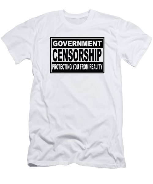 Government Censorship Protecting You From Reality Men's T-Shirt (Slim Fit) by Bruce Stanfield
