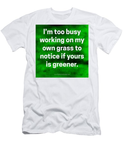 Grass Is Greener Quote Art Men's T-Shirt (Athletic Fit)