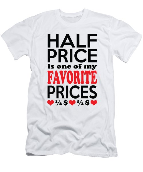 Half Price Is One Of My Favorite Prices Men's T-Shirt (Athletic Fit)