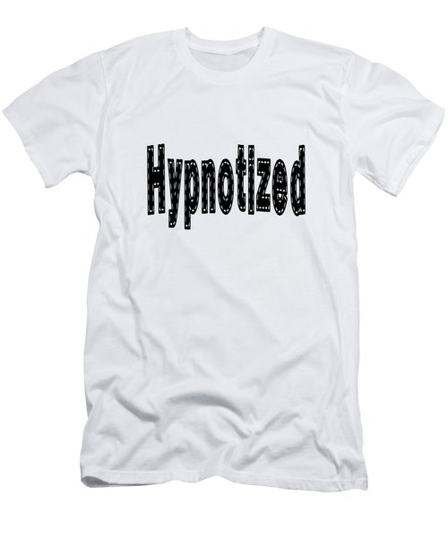 Hypnotized - Love Quote Print Men's T-Shirt (Athletic Fit)