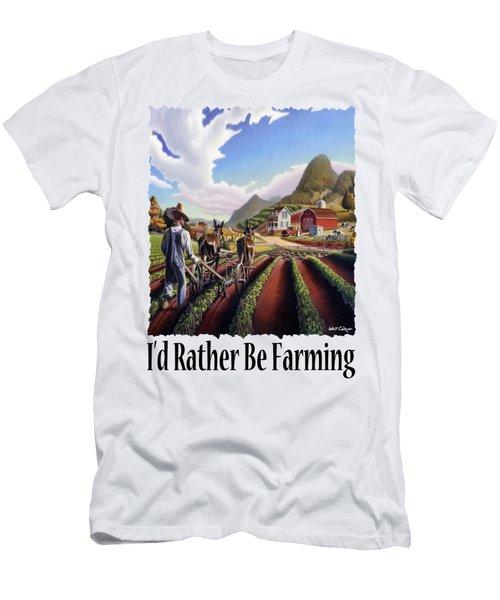 Id Rather Be Farming - Appalachian Farmer Cultivating Peas - Farm Landscape 2 Men's T-Shirt (Athletic Fit)