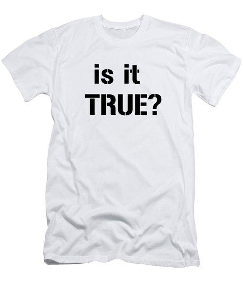 Is It True Men's T-Shirt (Athletic Fit)