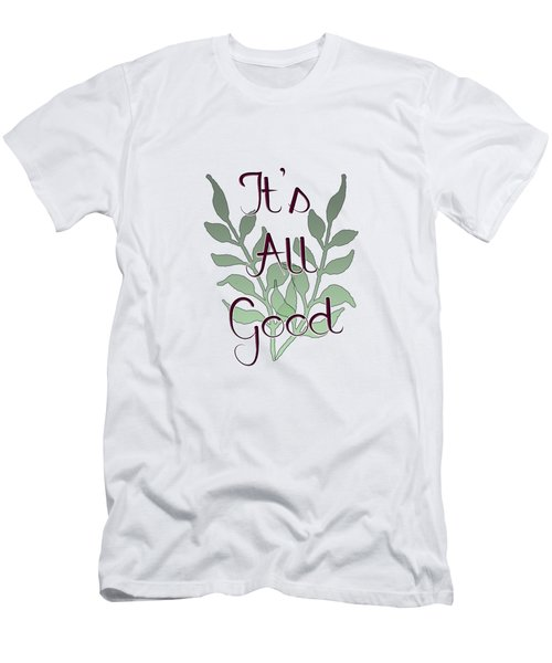 Men's T-Shirt (Athletic Fit) featuring the digital art Its All Good by Judy Hall-Folde