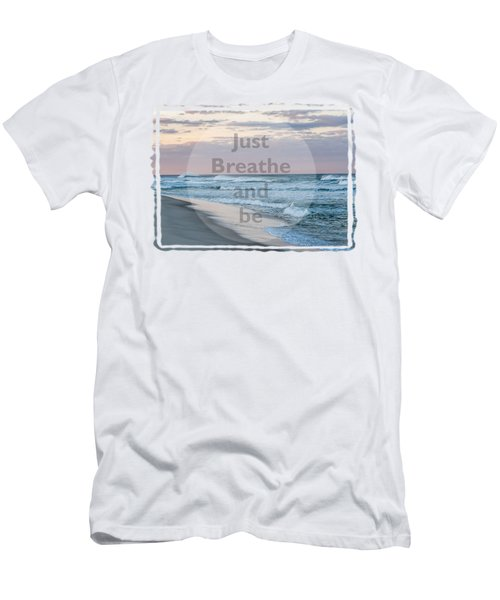 Just Breathe And Be Beach  Men's T-Shirt (Athletic Fit)