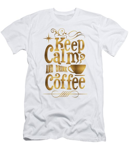 Keep Calm And Drink Coffee Typography Men's T-Shirt (Athletic Fit)