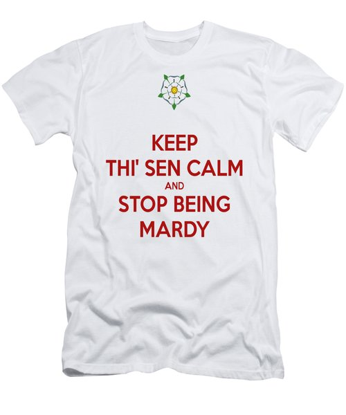Keep Thi Sen Calm And Stop Being Mardy Men's T-Shirt (Slim Fit) by Tracey Harrington-Simpson