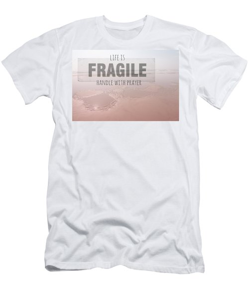 Life Is Fragile Men's T-Shirt (Athletic Fit)