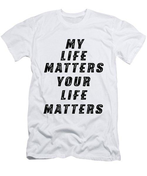 Life Matters Men's T-Shirt (Slim Fit) by Judy Hall-Folde