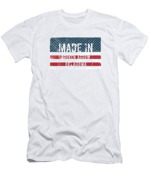 Made In Broken Arrow, Oklahoma Men's T-Shirt (Athletic Fit)