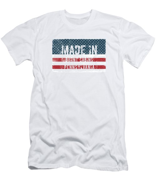 Made In Burnt Cabins, Pennsylvania Men's T-Shirt (Athletic Fit)
