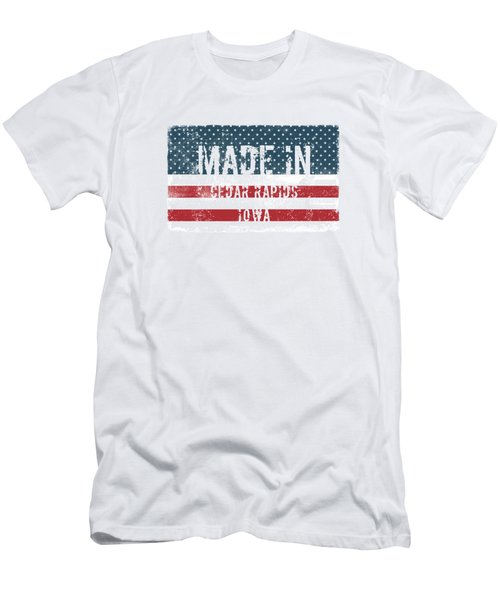 Made In Cedar Rapids, Iowa Men's T-Shirt (Athletic Fit)