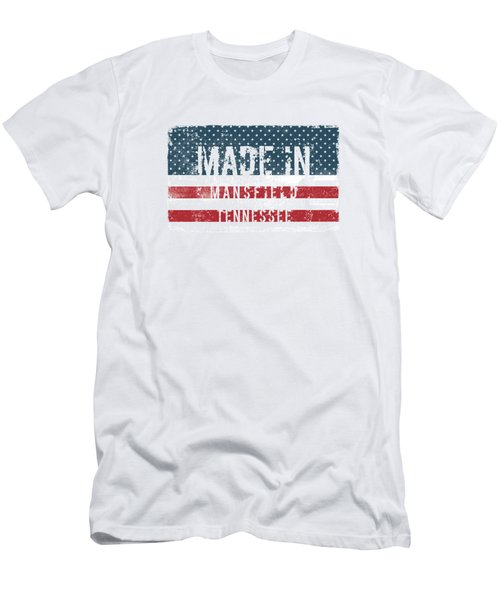 Made In Mansfield, Tennessee Men's T-Shirt (Athletic Fit)