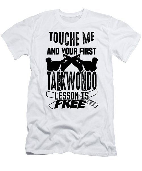 Martial Art Taekwondo T-shirt Touche Me And Your First Taekwondo Lesson Is Free Men's T-Shirt (Athletic Fit)
