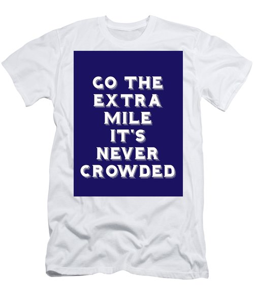 Motivational - Go The Extra Mile It's Never Crowded A Men's T-Shirt (Athletic Fit)