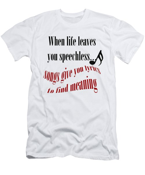 Music Gives You Lyrics To Find Meaning Men's T-Shirt (Athletic Fit)