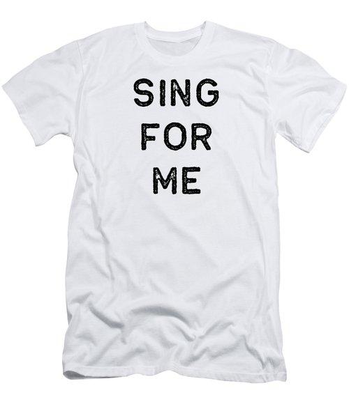 Music Shirt Sing For Me Dark Song Writer Musician Guitar Player Singer Gift Men's T-Shirt (Athletic Fit)