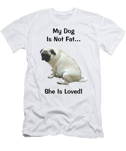 My Dog Is Not Fat Pug Men's T-Shirt (Slim Fit) by Patricia Barmatz