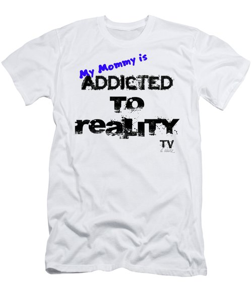 My Mommy Is Addicted To Reality Tv - Blue Men's T-Shirt (Athletic Fit)