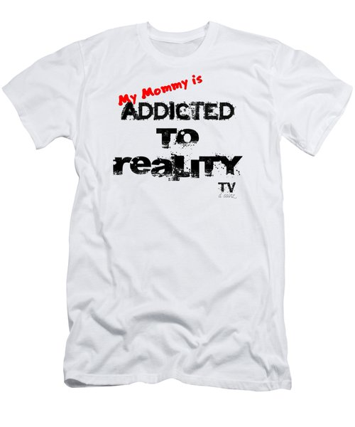 My Mommy Is Addicted To Reality Tv In Red Universal Men's T-Shirt (Athletic Fit)