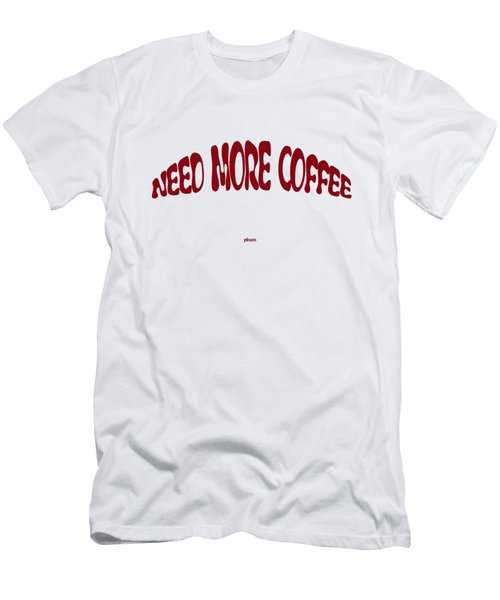 Need More Coffee Men's T-Shirt (Athletic Fit)