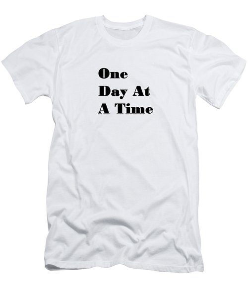 One Day At A Time Men's T-Shirt (Athletic Fit)