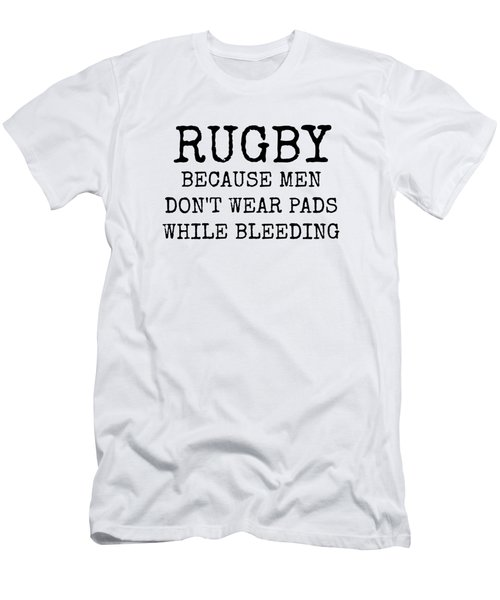 Rugby Because Men Don't Wear Pads While Bleeding Men's T-Shirt (Athletic Fit)