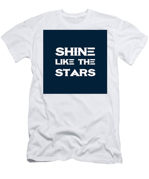 Shine Like The Stars - Motivational And Inspirational Quote 3 Men's T-Shirt (Athletic Fit)