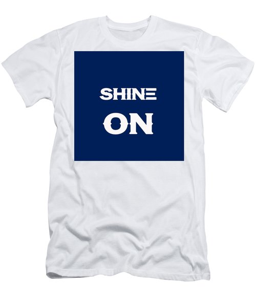 Shine On - Motivational And Inspirational Quote Men's T-Shirt (Athletic Fit)