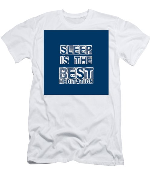 Sleep Is The Best Meditation - Dalai Lama - Life Inspirational Quote Men's T-Shirt (Athletic Fit)