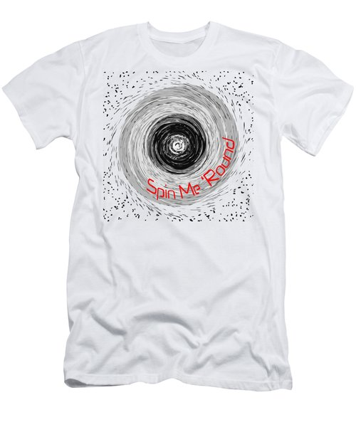 Spin Me 'round 2 Men's T-Shirt (Athletic Fit)