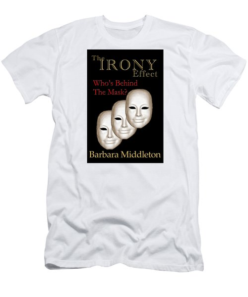 The Irony Effect Men's T-Shirt (Slim Fit) by Barbara Middleton