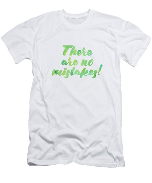 There Are No Mistakes Men's T-Shirt (Athletic Fit)