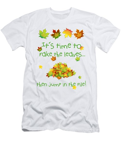 Time To Rake The Leaves Men's T-Shirt (Slim Fit) by Methune Hively