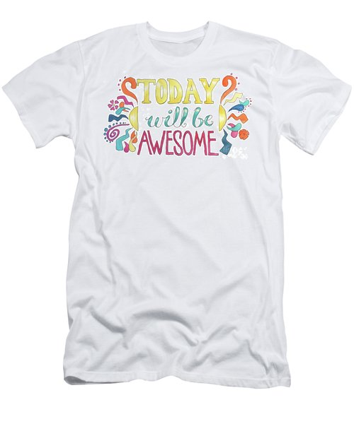 Today Will Be Awesome Men's T-Shirt (Athletic Fit)