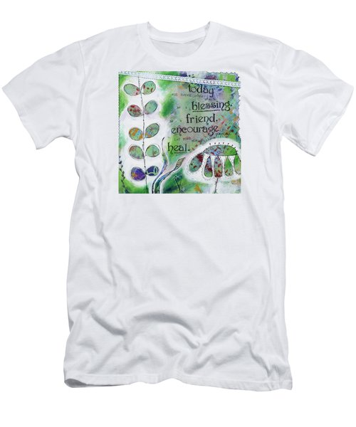 Today Will Never Come Again. Be A Blessing. Be A Friend. Encourage Someone. Let Your Words Heal. Men's T-Shirt (Athletic Fit)