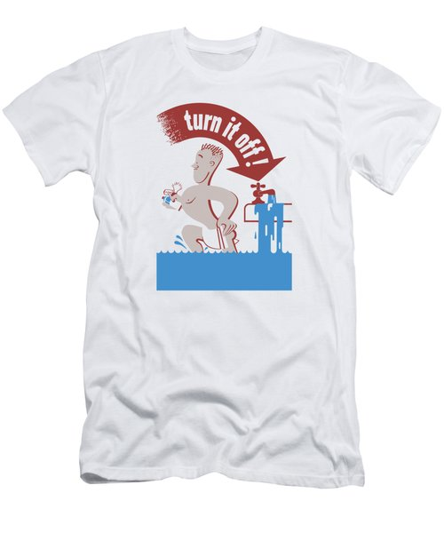 Water - Turn It Off Men's T-Shirt (Athletic Fit)