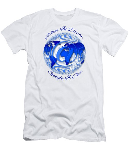 When In Doubt, Google It Out.  Men's T-Shirt (Athletic Fit)