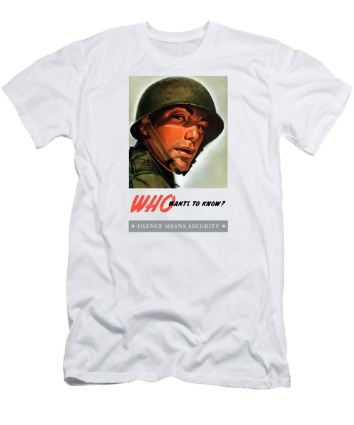 Men's T-Shirt (Slim Fit) featuring the painting Who Wants To Know - Silence Means Security by War Is Hell Store